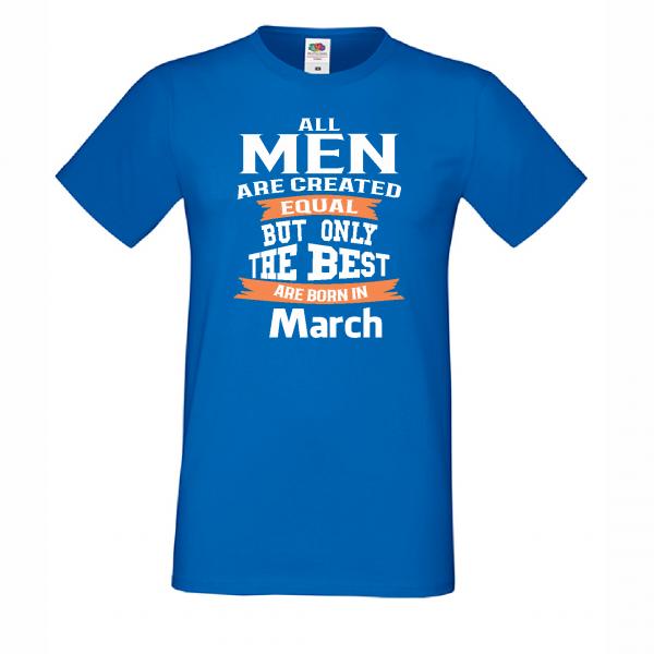Pánské tričko Only the Best Man are born in March D-M-223