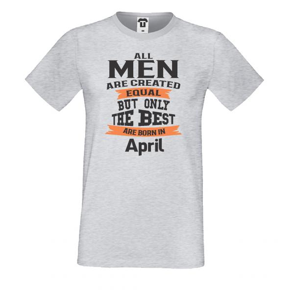 Pánské tričko Only the Best Man are born in April D-M-224
