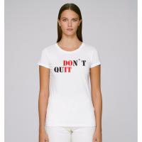 Damské tričko DOn't quIT
