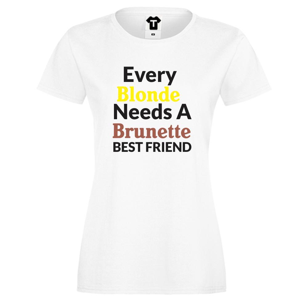 Dámské tričko Every Blonde Need Brunette D-W-004-2