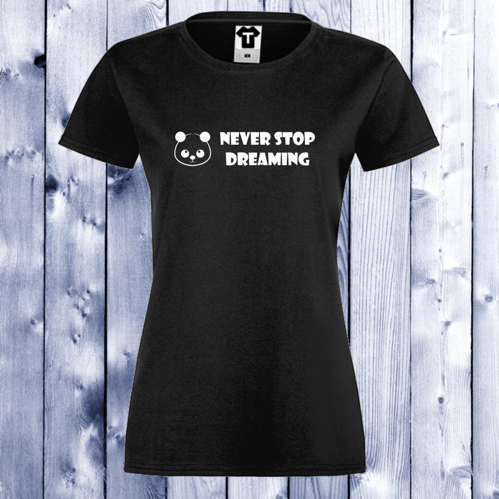 Dámské tričko Černá Never Stop Dreaming D-W-113B