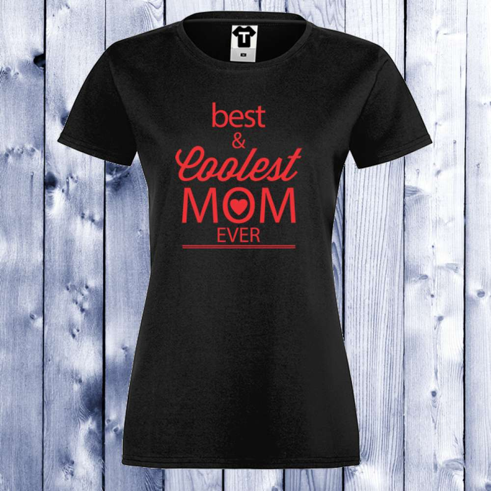 Dámské tričko Best and Coolest Mom 2 D-W-124B