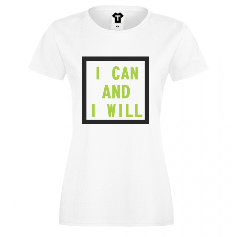 Dámské tričko Bílá I can and I will D-W-013