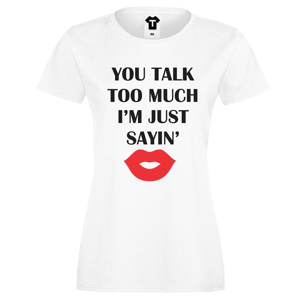 Dámské tričko Bílá Just Sayin D-W-039