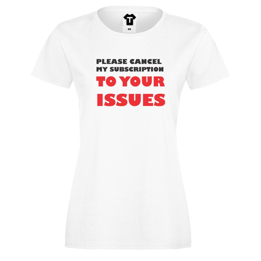 Dámské tričko Bílá Your Issues D-W-040