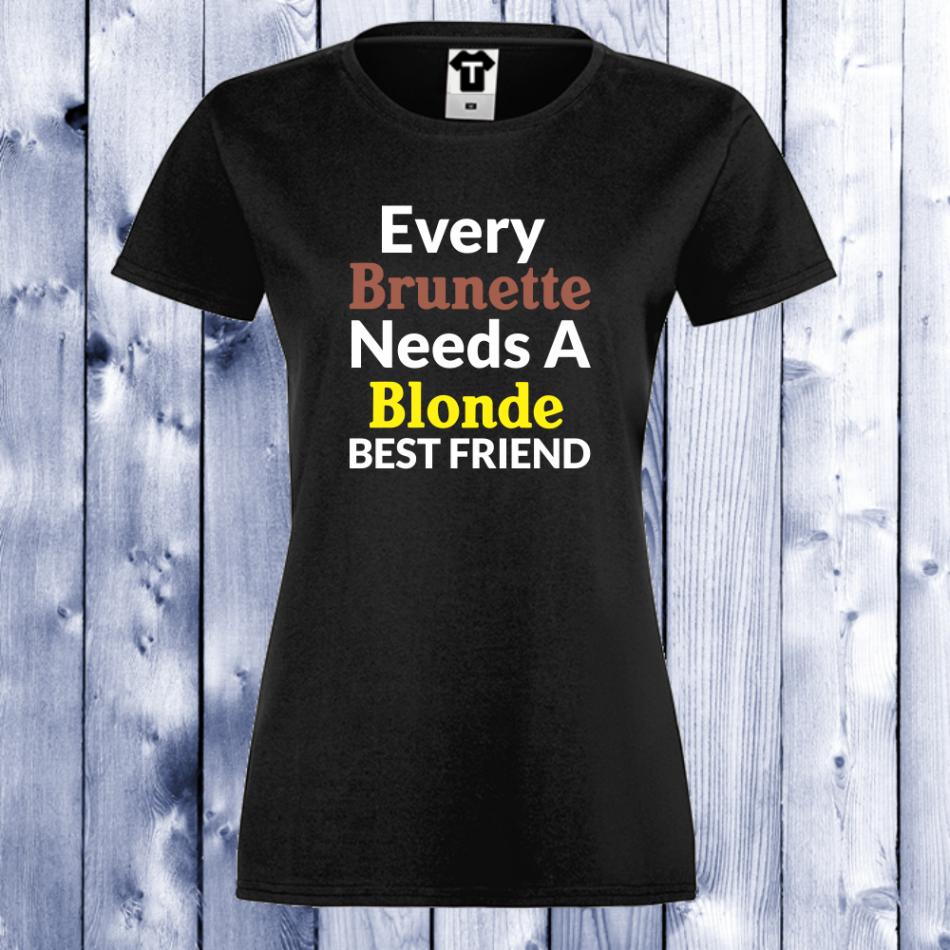 Dámske tričko EVERY BLONDE NEEDS BRUNETTE D-W-004B-1
