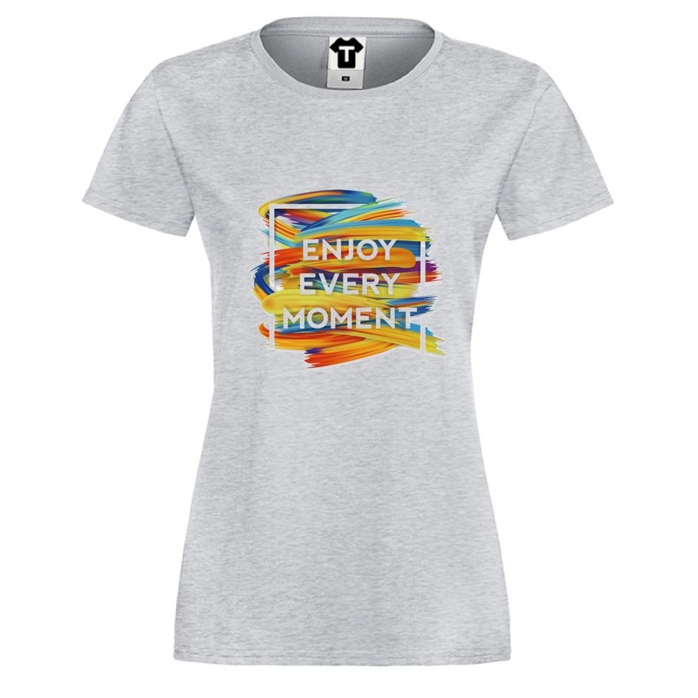 Damské tričko Enjoy Every Moment P-W-164G