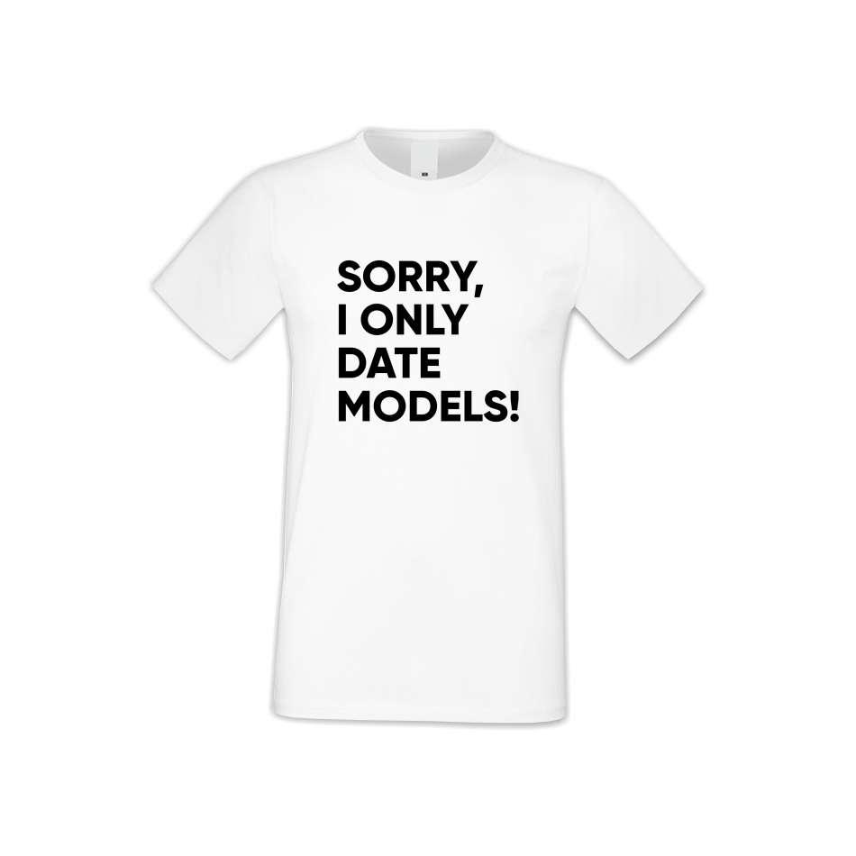 Panske tričko  Sorry I only date Models  S-M-137