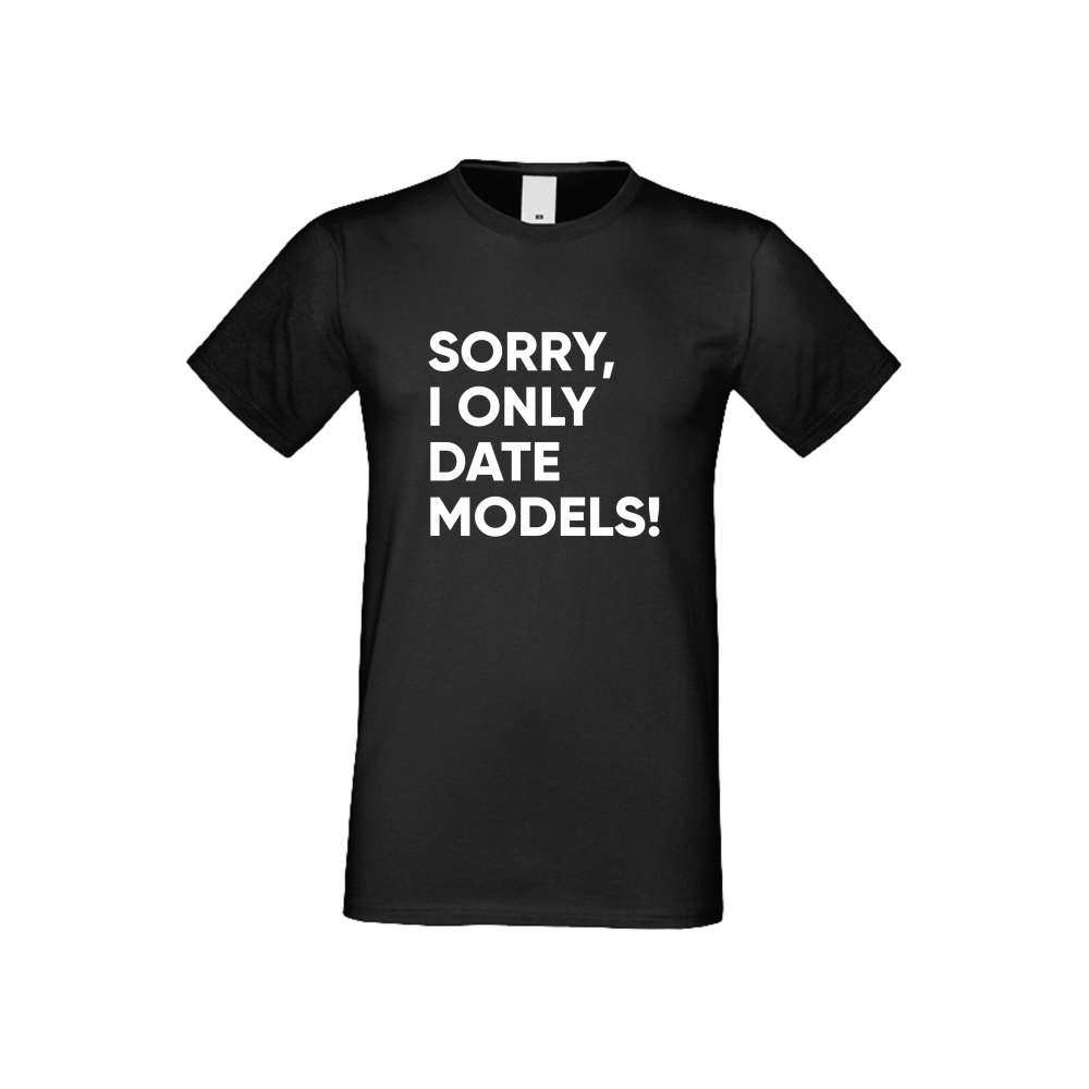 Panske tričko  Sorry I only date Models crna S-M-137B