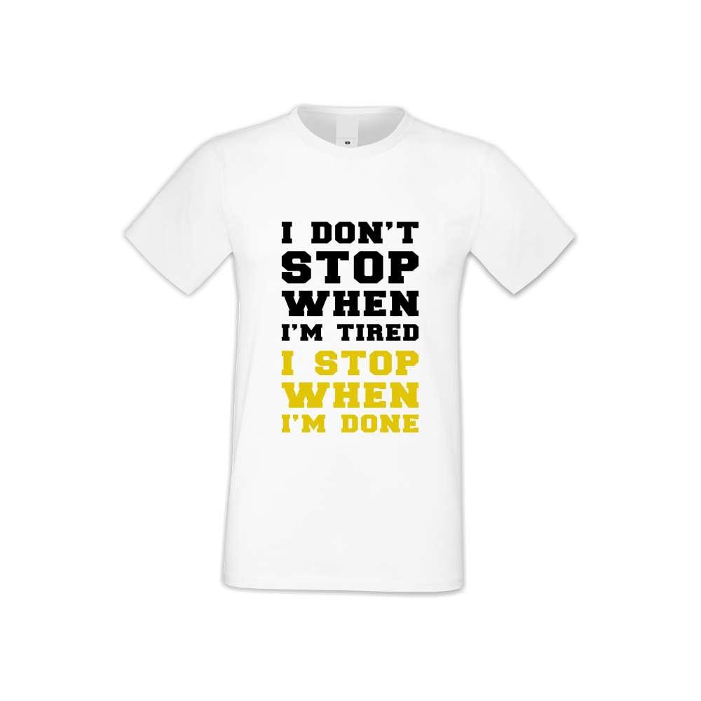 Panske tričko  I don't stop when I'm tired  S-M-FIT-008