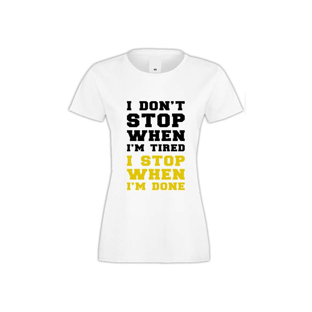 Damské tričko I don't stop when I'm tired  S-W-FIT-008