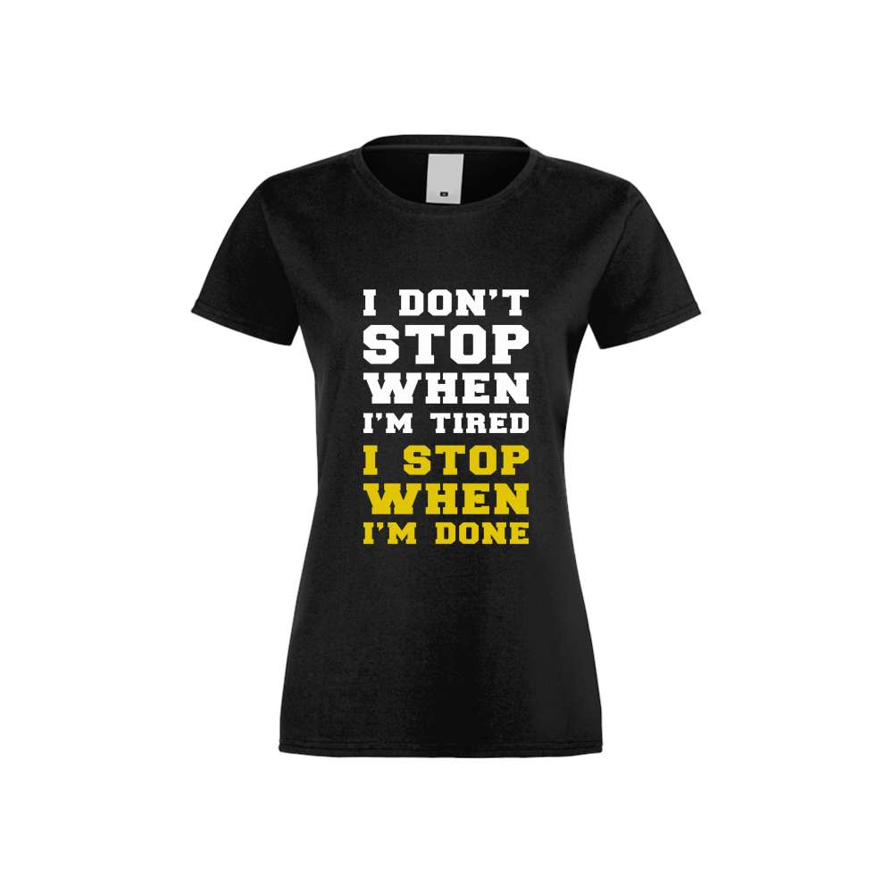 Damské tričko I don't stop when I'm tired crna S-W-FIT-008B