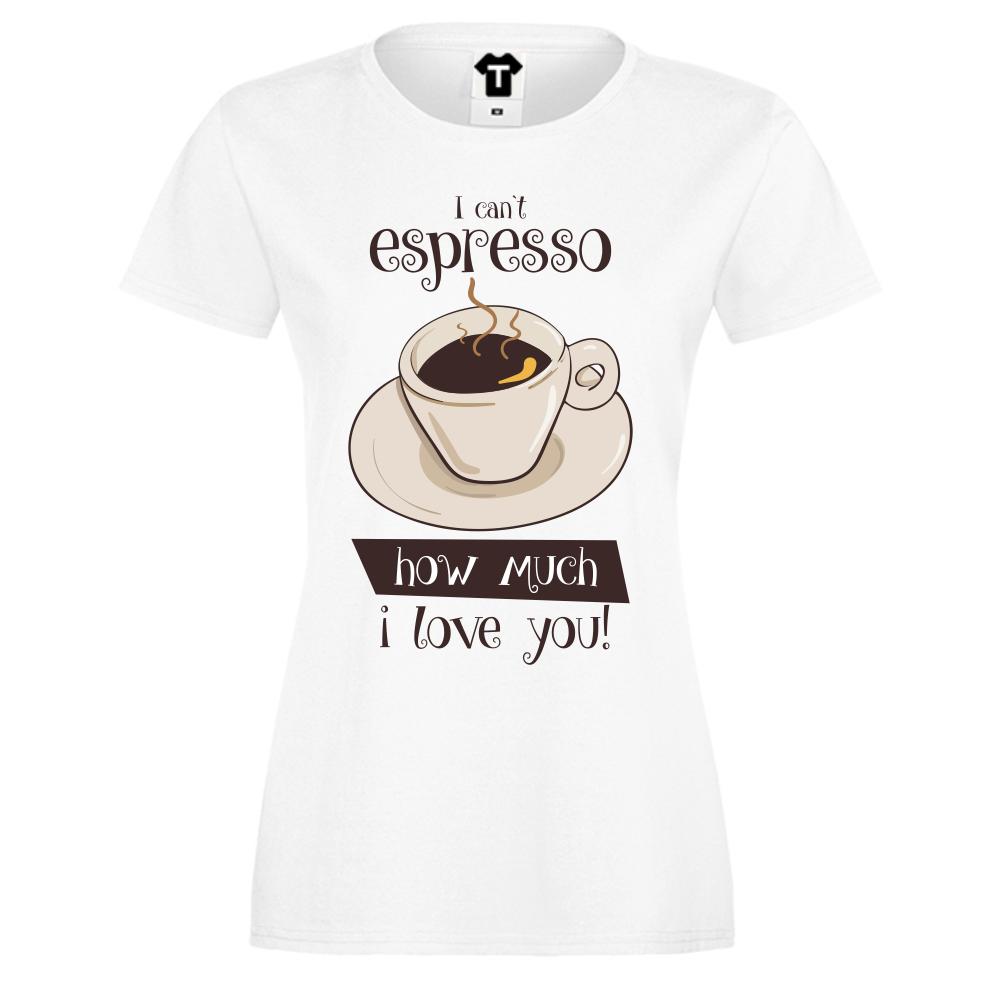 Dámské tričko Bílá I can not Espresso It P-W-227